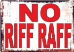 No Riff Raff Novelty Metal Wall Sign Plaque Red & White 15 x 20 cm